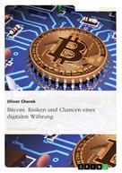 Oliver Cherek: Bitcoin. Risiken und Chancen einer digitalen Währung