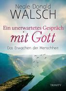 Neale Donald Walsch: Ein unerwartetes Gespräch mit Gott ★★★★★