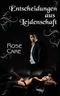 Rose Care: Entscheidungen aus Leidenschaft