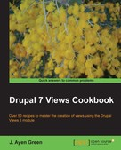 J. Ayen Green: Drupal 7 Views Cookbook