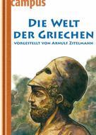 Arnulf Zitelmann: Die Welt der Griechen ★★★★
