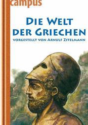 Die Welt der Griechen - vorgestellt von Arnulf Zitelmann