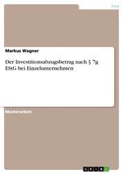 Der Investitionsabzugsbetrag nach § 7g EStG bei Einzelunternehmen