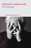 Alejandro Jodorowsky: Psicomagia