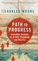 Charles Moore: Path To Progress