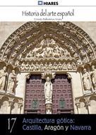 Ernesto Ballesteros Arranz: Arquitectura gótica: Castilla, Aragón y Navarra