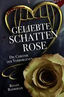 Renate Blieberger: Die Chronik der Verborgenen - Geliebte Schattenrose ★★★★★