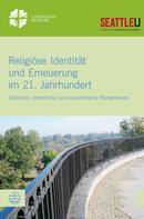 Simone Sinn: Religiöse Identität und Erneuerung im 21. Jahrhundert