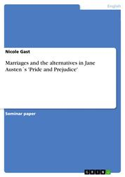 Marriages and the alternatives in Jane Austen´s 'Pride and Prejudice'