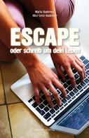 Maria Hademer: Escape oder schreib um dein Leben ★★★★