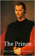 Niccolò Machiavelli: The Prince