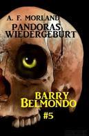 A. F. Morland: Pandoras Wiedergeburt: Barry Belmondo #5