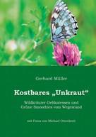 Gerhard Müller: Kostbares Unkraut ★★★