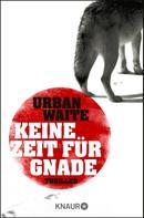 Urban Waite: Keine Zeit für Gnade ★★★★