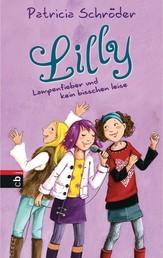 Lilly - Lampenfieber und kein bisschen leise - Band 2