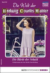 Die Welt der Hedwig Courths-Mahler 504 - Liebesroman - Die Bürde der Schuld