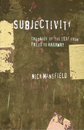 Subjectivity - Theories of the self from Freud to Haraway