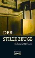 Christiane Höhmann: Der stille Zeuge ★★★