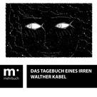 Walther Kabel: Das Tagebuch eines Irren
