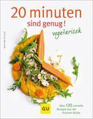 Martina Kittler: 20 Minuten sind genug - vegetarisch