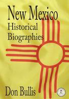 Don Bullis: New Mexico Historical Biographies