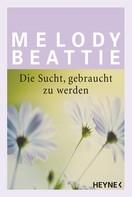 Melody Beattie: Die Sucht gebraucht zu werden ★★★★★