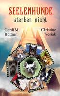 Gerdi M. Büttner: Seelenhunde sterben nicht