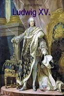 Gunter Pirntke: Ludwig XV. (Bebildert)