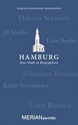 Hamburg. Eine Stadt in Biographien - MERIAN porträts
