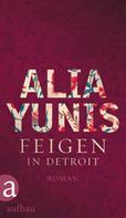 Alia Yunis: Feigen in Detroit ★★★