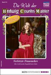 Die Welt der Hedwig Courths-Mahler 512 - Liebesroman - Verletzte Frauenehre