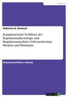 Hubertus R. Hommel: Komplementäre Verfahren der Regulationsphysiologie und Regulationsmedizin: Orthomolekulare Medizin und Pharmazie