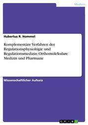 Komplementäre Verfahren der Regulationsphysiologie und Regulationsmedizin: Orthomolekulare Medizin und Pharmazie