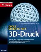 Jochen Hanselmann: Coole Objekte mit 3D-Druck