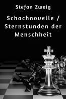 Stefan Zweig: Schachnovelle / Sternstunden der Menschheit