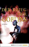 Jim C. Hines: Der Krieg der Goblins ★★★★★