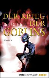 Der Krieg der Goblins - Roman