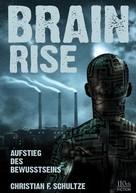 Christian F. Schultze: Brainrise ★