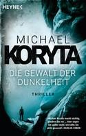 Michael Koryta: Die Gewalt der Dunkelheit ★★★★