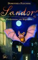 Flechsig, Dorothea: Sandor Fledermaus mit Köpfchen ★★★★★
