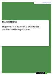 Hugo von Hofmannsthal 'Die Beiden'. Analyse und Interpretation