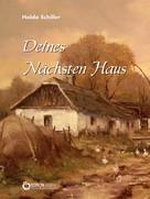 Holda Schiller: Deines Nächsten Haus