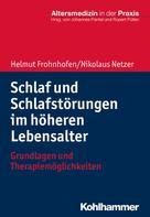 Helmut Frohnhofen: Schlaf und Schlafstörungen im höheren Lebensalter