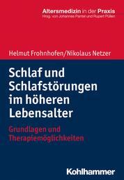 Schlaf und Schlafstörungen im höheren Lebensalter - Grundlagen und Therapiemöglichkeiten