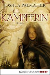Die Kämpferin - Roman