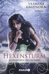 Schwestern des Mondes: Hexensturm - Roman