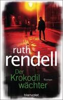 Ruth Rendell: Der Krokodilwächter ★★★★