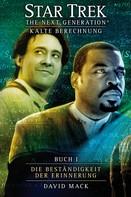 David Mack: Star Trek - The Next Generation 08: Kalte Berechnung - Die Beständigkeit der Erinnerung ★★★★★