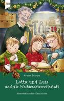 Kirsten Brünjes: Lotta und Luis und die Weihnachtswerkstatt