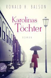 Karolinas Töchter - Roman